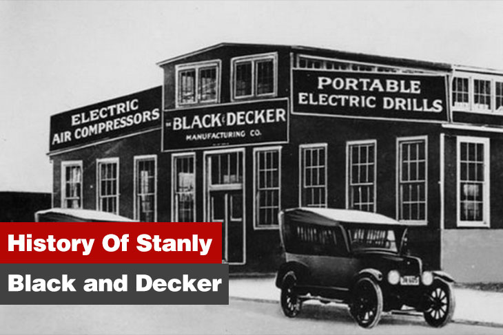Stanly Black And Decker Power Tools History