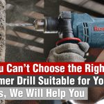 If you cannot choose the right hammer drill suitable for your tasks, we will help you