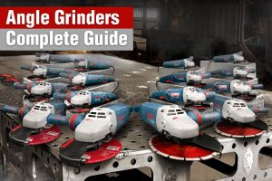 Angle Grinders Complete Guide