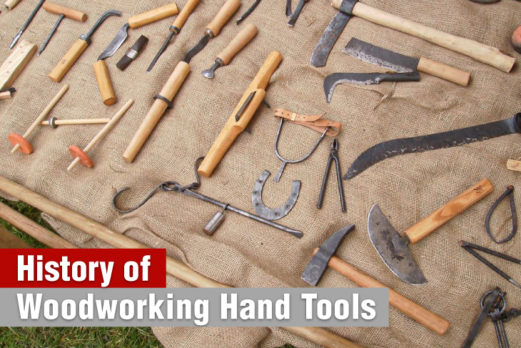 History of Wood Working Hand Tools