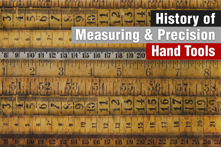 History of Measuring and Precision Hand Tools