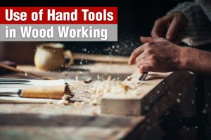 Use of hand tools in woodworking