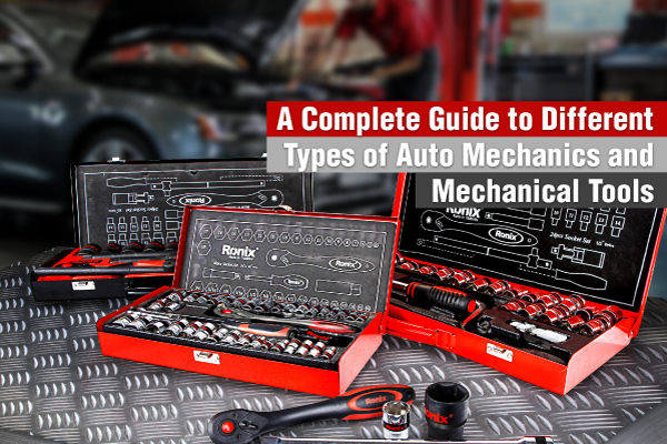 A-Complete-Guide-to-Different-Types-of-Auto-Mechanics-and-Mechanical-Tools