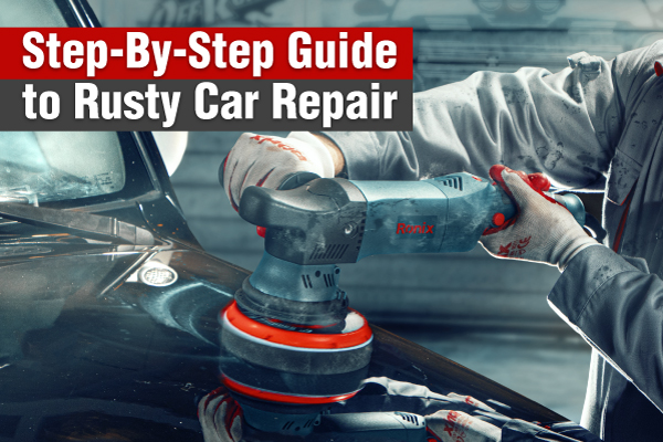 Step-by-Step-Guide-to-Rusty-Car-Repair-ronix