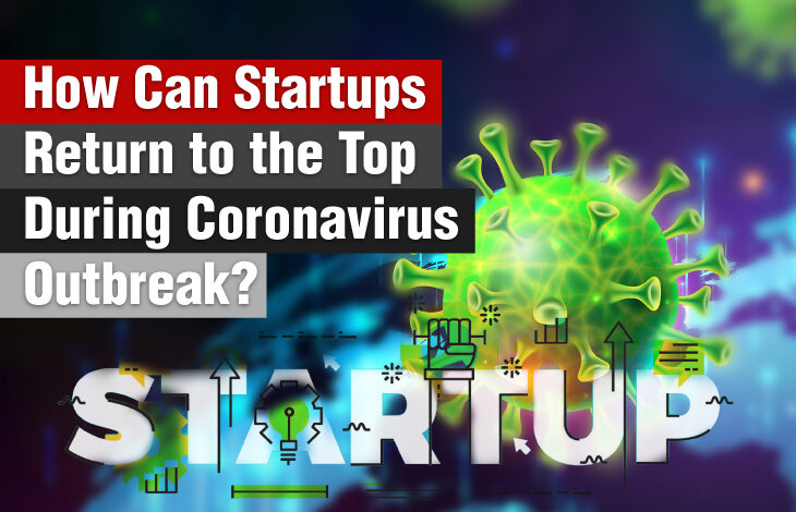 Startups Return to the Top During Corona Virus