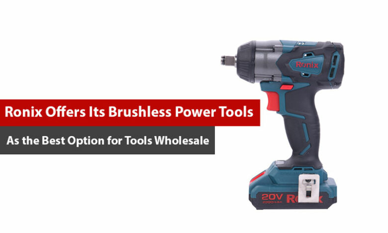 Ronix Offers Its Brushless Power Tools