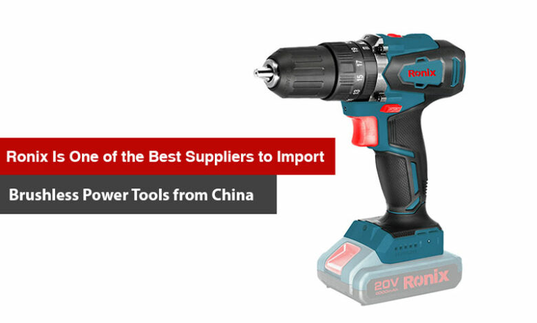 Best Suppliers to Import Brushless Power Tools